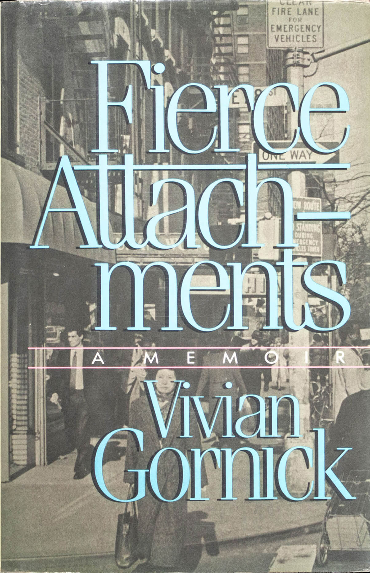 Vivian Gornick's <em>Fierce Attachments</em>, a memoir about her difficult relationship with her mother.
